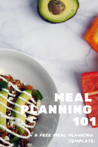 meal planning 101 plus a free meal planning template