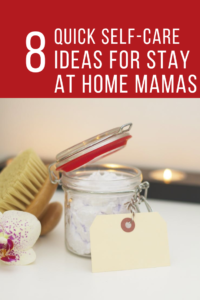 8 self care ideas for stay at home moms #sahm #mama #health #selfcare