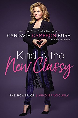Kindness is the New Classy Candace Cameron Bure