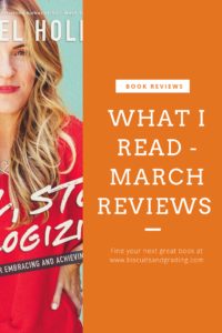What I Read March Girl Stop Apologizing #girlstopapologizing #rachelhollis #thehollisco #bookreviews #candancecameronbure