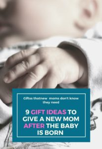 9 Gift Ideas to Give a New Mom