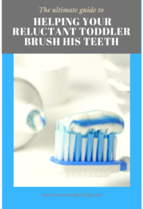 helping your reluctant toddler brush his teeth pinterest image