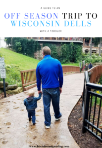 Guide to Off Season Wisconsin Dells Trip with Toddler