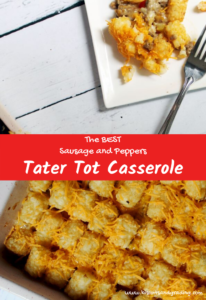 Sausage and Peppers Tater Tot Casserole pinterest