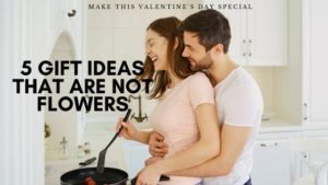 5 Gift ideas that are not flowers