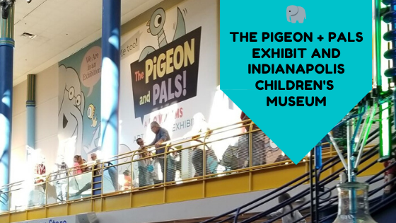 The Pigeon and Pals / Mo Willems at the Children's Museum of Indianapolis