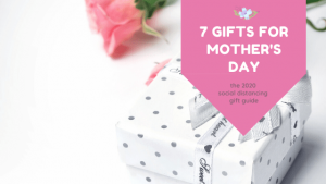 7 Gifts for Mother's Day