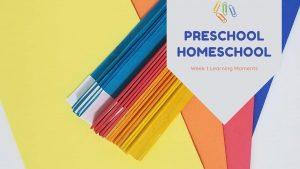 Preschool Homeschool week 1