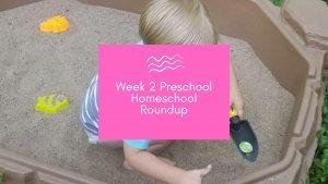 Week 2 Preschool Homeschool Roundup
