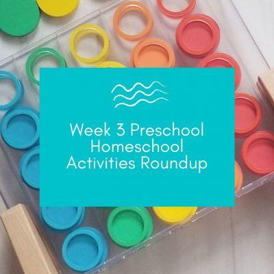 Week 3 Preschool Homeschool Activities Roundup