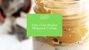 dirty chai whipped coffee blog banner