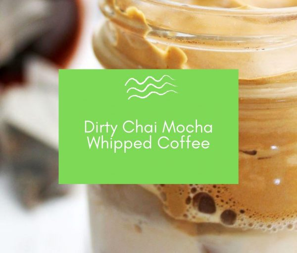 Dirty Chai Mocha Whipped Dalgona Coffee