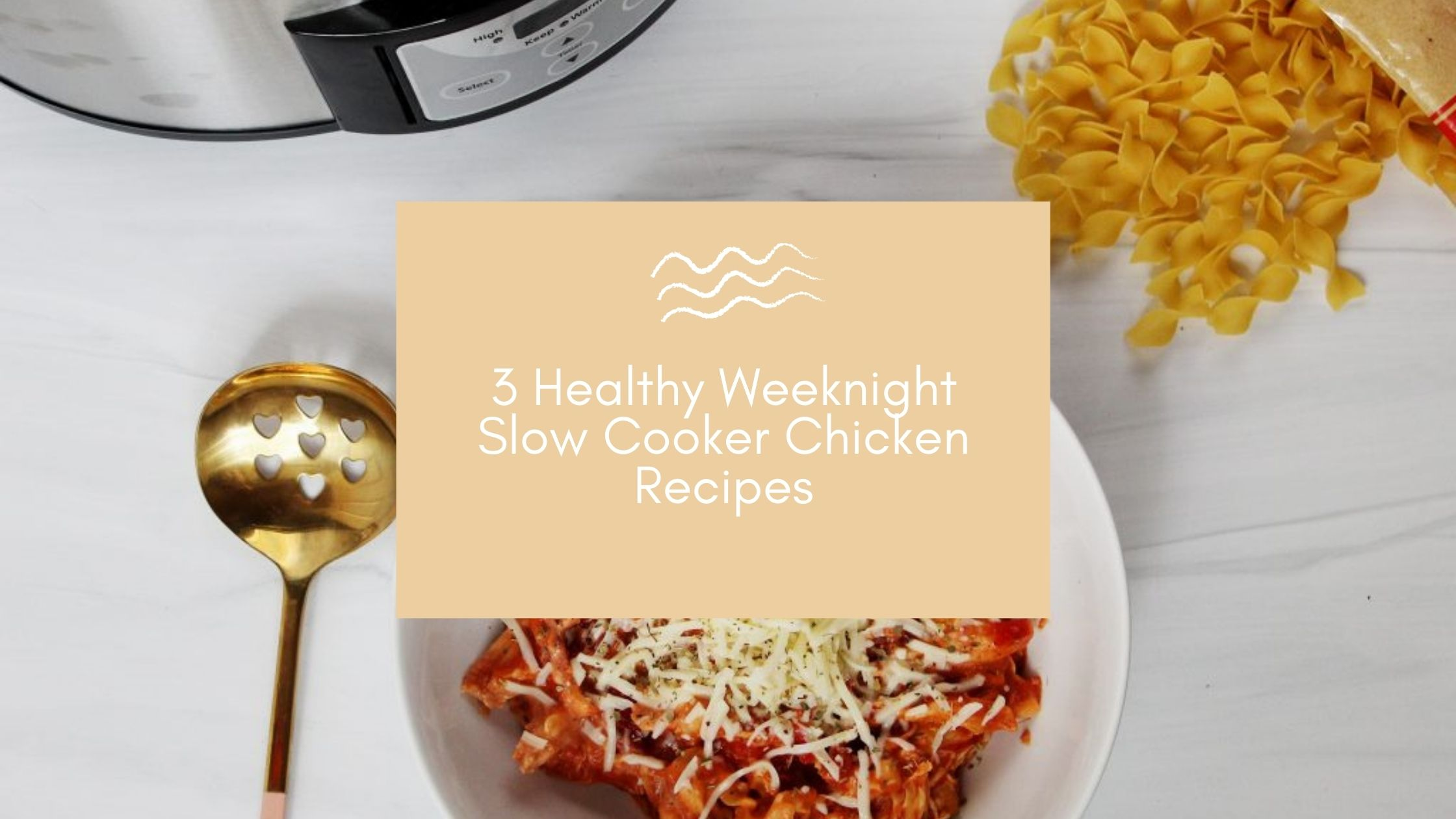 3 Healthy Weeknight Slow Cooker Chicken Recipes