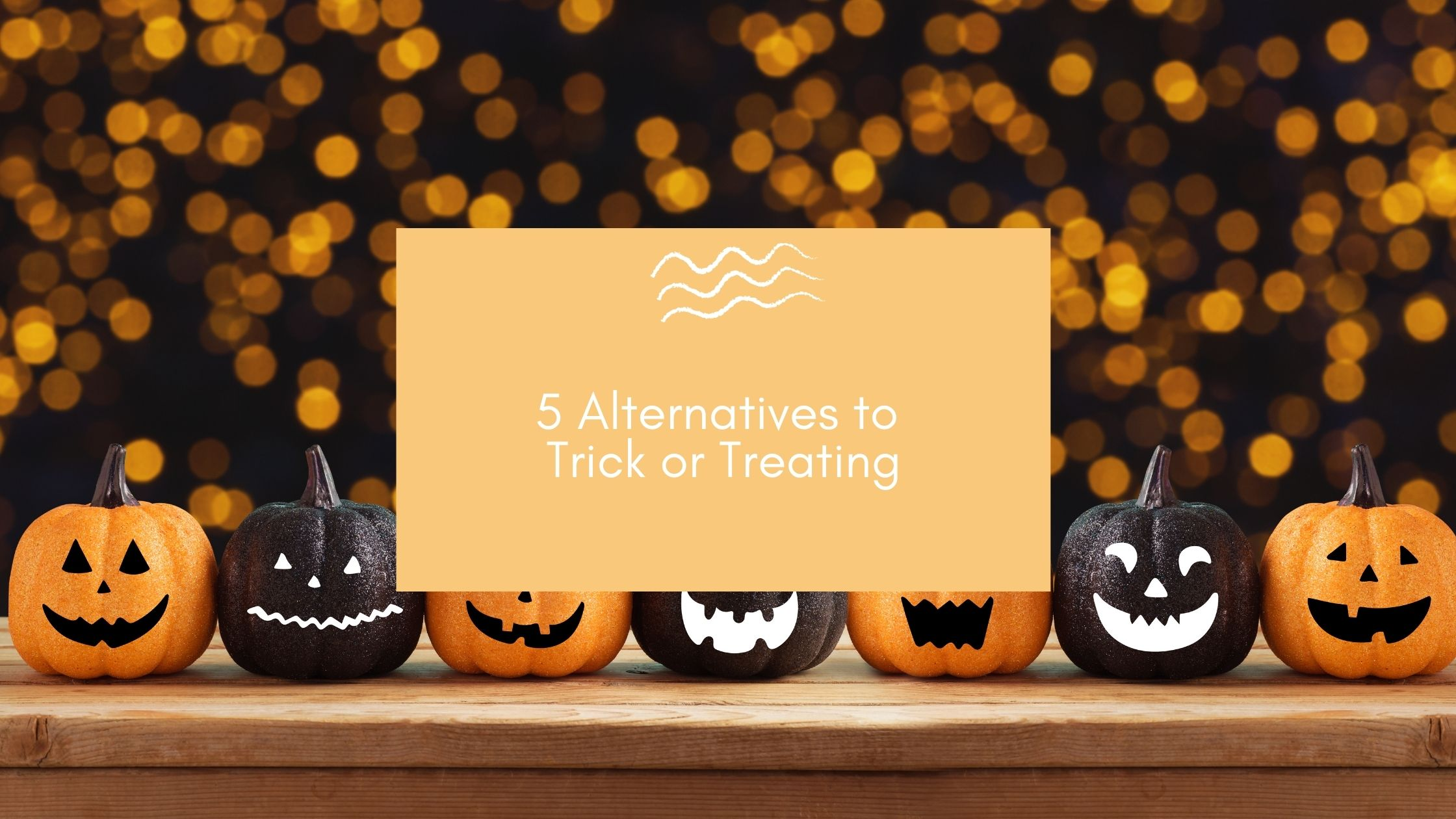 5 Alternatives to Trick or Treating