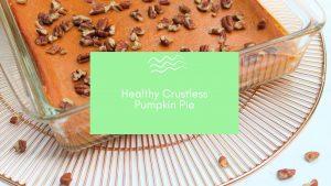 healthy crustless pumpkin pie blog banner