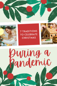 7 traditions to celebrate christmas during a pandemic