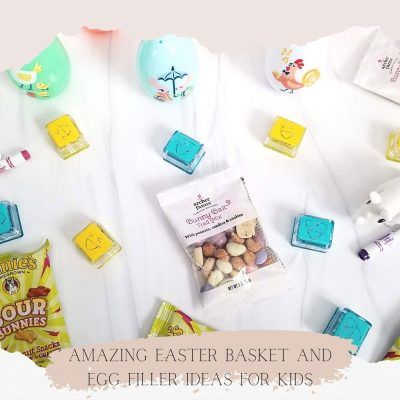 Amazing Easter Basket and Egg Fillers for Young Kids
